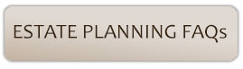 ESTATE PLANNING FAQs